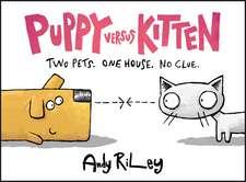 Riley, A: Puppy Versus Kitten