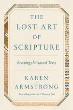 The Lost Art of Scripture: Rescuing the Sacred Text