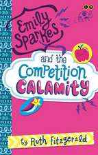Emily Sparkes and the Competition Calamity