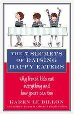 The 7 Secrets of Raising Happy Eaters