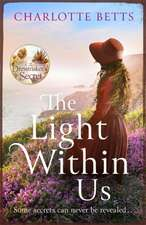 Betts, C: The Light Within Us