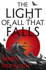 Islington, J: The Light of All That Falls
