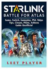 Starlink Battle For Atlas Game, Switch, Gameplay, PS4, Ships, Tips, Cheats, Pilots, Addons, Guide Unofficial