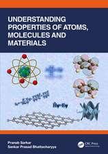 Understanding Properties of Atoms, Molecules and Materials