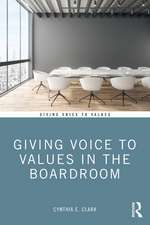 Giving Voice to Values in the Boardroom