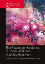 Routledge Handbook of Social Work and Addictive Behaviors