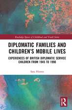 Diplomatic Families and Children's Mobile Lives
