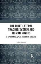 THE MULTILATERAL TRADING SYSTEM AND