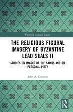 Religious Figural Imagery of Byzantine Lead Seals II
