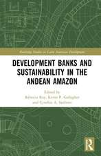 Development Banks and Sustainability in the Andean Amazon