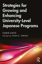 Strategies for Growing and Enhancing University-Level Japanese Programs