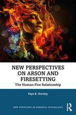 New Perspectives on Arson and Firesetting