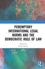 Peremptory International Legal Norms and the Democratic Rule of Law