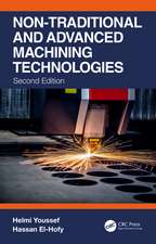 Non-Traditional and Advanced Machining Technologies