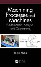 Machining Processes and Machines