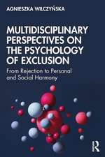 Multidisciplinary Perspectives on the Psychology of Exclusion
