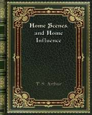 Home Scenes. and Home Influence