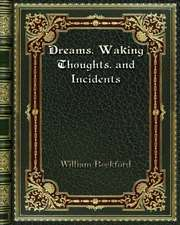 Dreams. Waking Thoughts. and Incidents