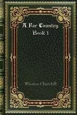 A Far Country. Book 1