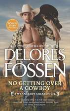 No Getting Over a Cowboy: A Western Romance Novel