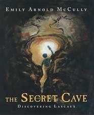 The Secret Cave:  Discovering Lascaux