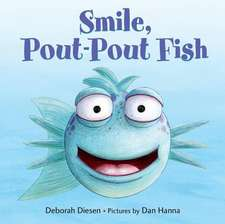 Smile, Pout-Pout Fish