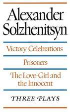 Three Plays:  Victory Celebrations, Prisoners, The Love-Girl and the Innocent