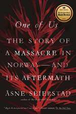 One of Us:  The Story of a Massacre in Norway -- And Its Aftermath