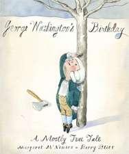 George Washington's Birthday:  A Mostly True Tale