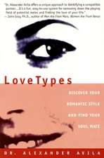 Lovetypes: Discover Your Romantic Style And Find Your Soul Mate
