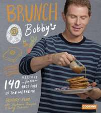 Brunch at Bobby's:  140 Recipes for the Best Part of the Weekend