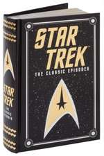 Star Trek: The Classic Episodes (Barnes & Noble Collectible Classics: Omnibus Edition)