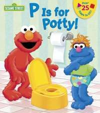 P Is for Potty!:  Magic Friends
