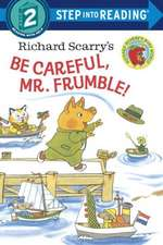 Richard Scarry's Be Careful, Mr. Frumble!