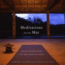 Meditations from the Mat:  Daily Reflections on the Path of Yoga