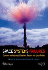 Space Systems Failures: Disasters and Rescues of Satellites, Rocket and Space Probes