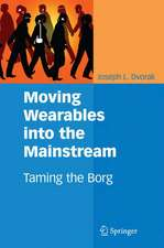 Moving Wearables into the Mainstream: Taming the Borg