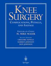 Knee Surgery: Complications, Pitfalls, and Salvage