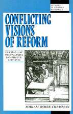 Conflicting Visions of Reform:  German Lay Propaganda Pamphlets, 1519-1530