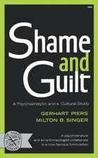 Shame and Guilt:  A Psychoanalytic and a Cultural Study