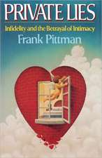 Private Lies – Infidelity and the Betrayal of Intimacy
