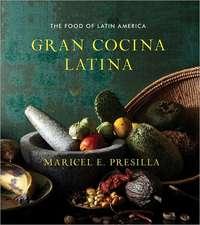 Gran Cocina Latina – The Food of Latin America