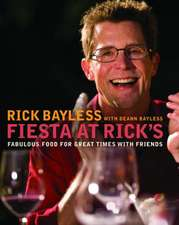 Fiesta at Rick′s – Fabulous Food For Great Times with Friends