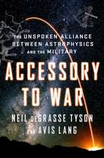 Accessory to War – The Unspoken Alliance Between Astrophysics and the Military