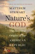 Nature′s God – The Heretical Origins of the American Republic