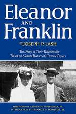 Eleanor and Franklin – The Story of Their Relationship Based on Eleanor Roosevelt`s Private Papers