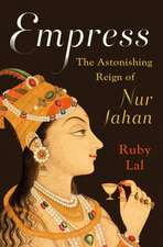 Empress – The Astonishing Reign of Nur Jahan