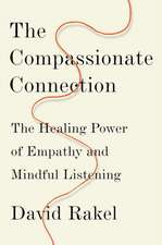 The Compassionate Connection – The Healing Power of Empathy and Mindful Listening