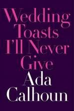 Wedding Toasts I`ll Never Give