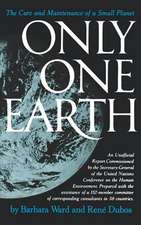 Only One Earth – The Care and Maintenance of a Small Planet